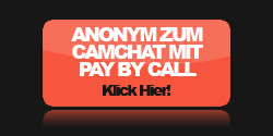 anonym zum Sexchat mit Pay by Call